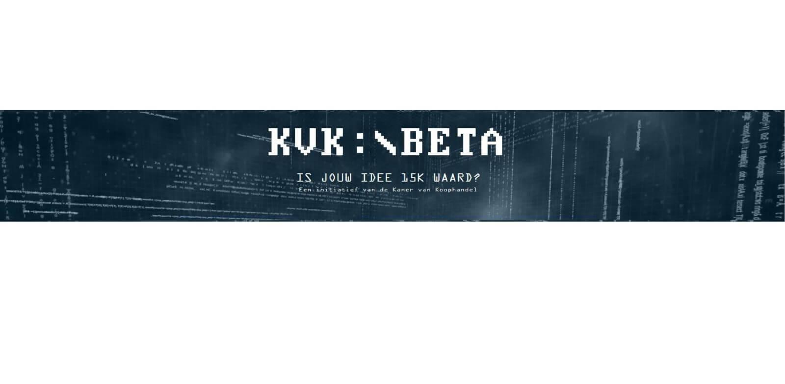 Help Nederlandse IT-startups om een snellere en succesvollere marktintroductie te realiseren, doe mee met de KVK:\BETA challenge!