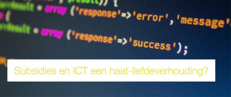 Blog: Subsidies en ICT een haat-liefdeverhouding?