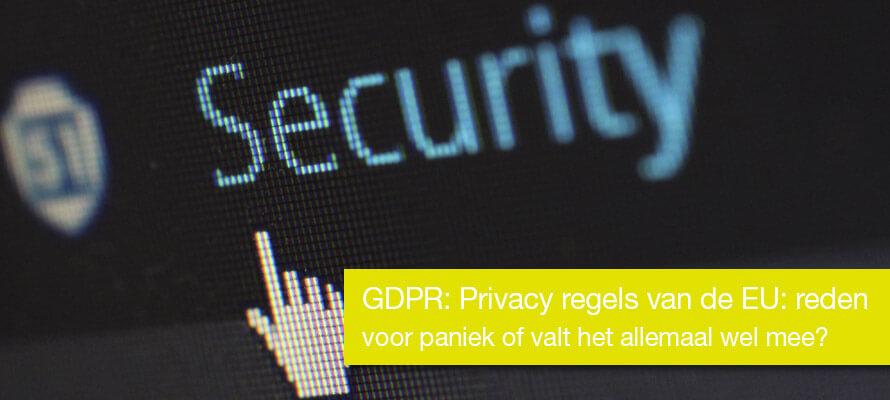 GDPR: Privacy regels van de EU: reden voor paniek of valt het allemaal wel mee?