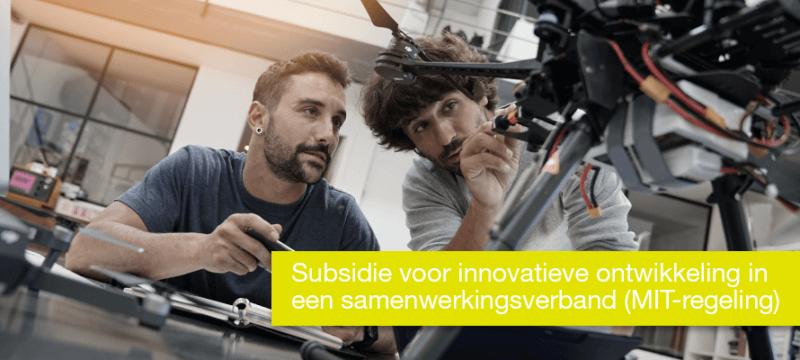 Subsidie samenwerkingsverband innovatieve ontwikkeling (MIT-regeling)